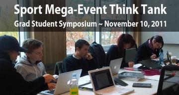 Sport Mega-Event Think Tank: Grad Student Symposium
