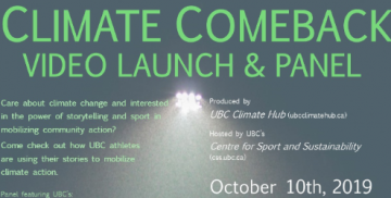 CSS Hosting Climate Comeback Video Launch and Panel: October 10, 2019 — 5:30-7:30pm, BC Hydro Theatre, CIRS Building