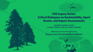 CSS Legacy Series: 'Critical Dialogues on Sustainability, Sport Events, and Impact Assessments', Monday, March 9th 2020