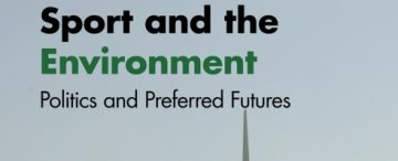New collection out now: 'Sport and the Environment: Politics and Preferred Futures'