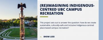 '(Re)Imagining Indigenous-Centred UBC Campus Recreation': Successful 'Campus as a Living Lab' Grant application (Led by Dr. Jan Hare and CSS Leadership Team Member Dr. Moss Norman)